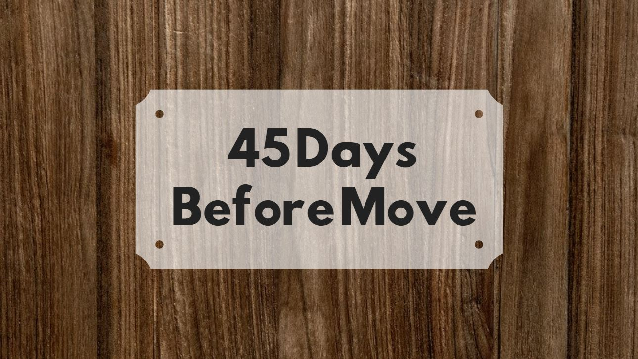 45 days before move