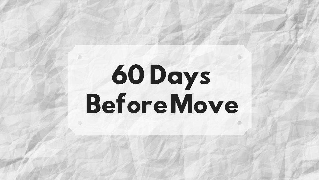 60 days before move